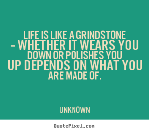 life-is-like-a-grindstone
