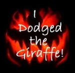 I dodged the giraffe